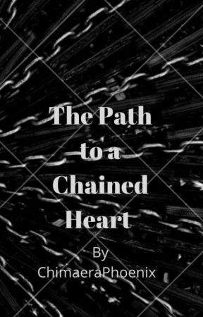 The path to a chained heart by ChimaeraPhoenix