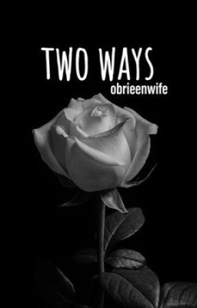 two ways (Draco Malfoy) by obrieenwife