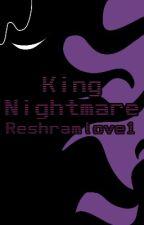 King Nightmare by Reshramlove1