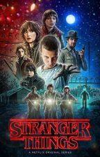 It Only Gets Stranger **Stranger Things X Reader**  by MajorSimpRightHereK