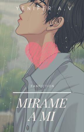 Mírame a mi  (Fan fiction True Beauty) by YeniAkushi