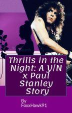 Thrills in the Night: A Y/N x Paul Stanley Story by FoxxHawk91