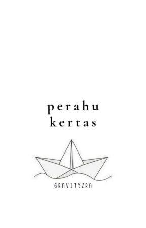 Perahu Kertas✔ by gravityzra