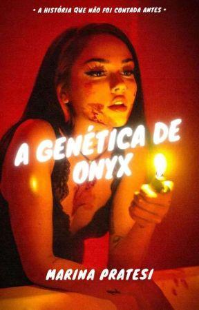 A Genética de Onyx  by flywhenyousmile