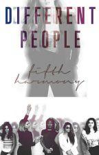 Different People || Fifth Harmony/You by Multifandotakugirl