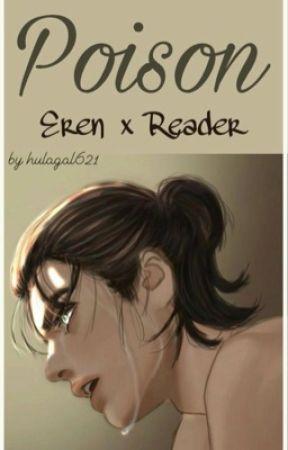 Poison [[Eren x Reader]] by hulagal621