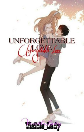 Unforgettable Love by Visible_Lady
