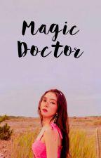 Magic Doctor   Lisrene by deandeen
