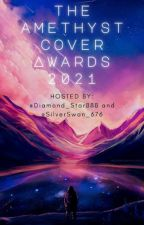 AMETHYST COVER AWARDS 2021 by SilverSwan_676