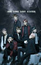 OUR LONG LOST SISTER || BTS FF || COMPLETED by cutiesforthewin