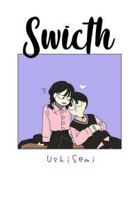 𝕊𝕨𝕚𝕥𝕔𝕙 || UshiSemi cover
