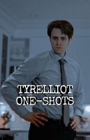 TYRELLIOT ONE-SHOTS by filthyknives