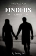 FINDERS KEEPERS  by Stacey_M03
