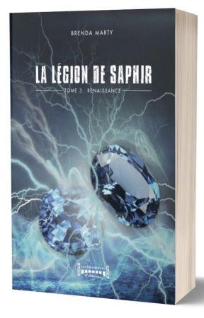 La Légion de Saphir Tome 3 : Renaissance by brendamarty