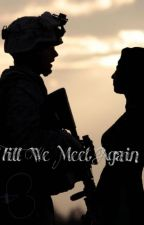 Till We Meet Again by champsellyse