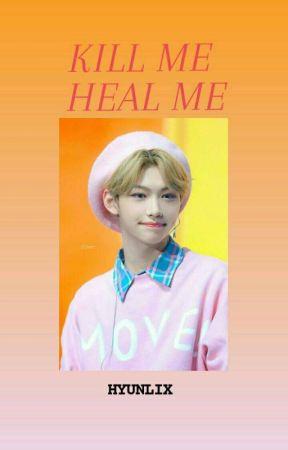 KILL ME HEAL ME (HYUNLIX)  by dldbfl__