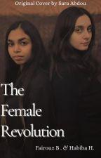 The Female Revolution by fayrouztamer
