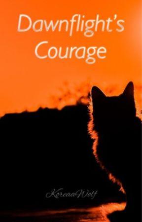 Dawnflight's Courage by KoreaaWolf