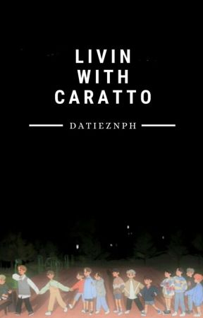 Livin with Caratto by datieznph