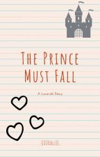 The Prince Must Fall by _ODDBAll08_