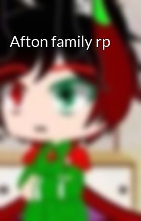 Afton family rp by evilyangxaolong