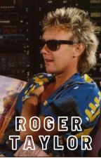 Roger Taylor - fanfic by brightonxrock