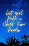 (Discontinued!) Lost girl. Bnha x child! Fem! reader. cover