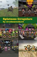 Splatoon: Irregulars by Avationrocks10