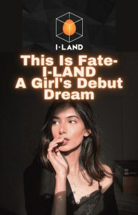 This Is Fate-I-LAND- A Girl's Debut Dream cover