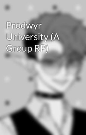 Prodwyr University (A Group RP) by GalacticVes
