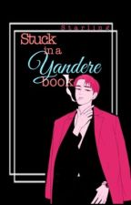 Stuck in a Yandere Book by NamJin__together