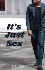 It's Just Sex by DLittleWriter