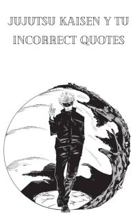 Jujutsu Kaisen y tu Incorrect Quotes cover