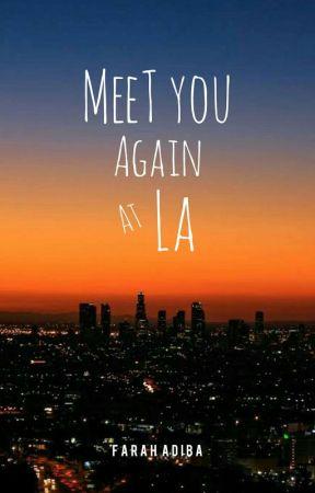Meet You Again At LA by farahadb24