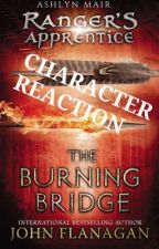 The Burning Bridge- Character Reaction by ranger_32