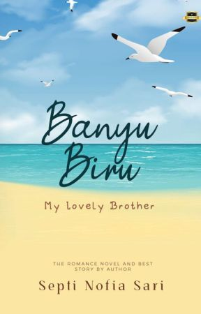 Banyu Biru: My Lovely Brother  by nofiasari_septi