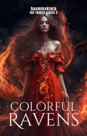✔ Colorful Ravens (Trinity Series 2)  by hasmin_klara