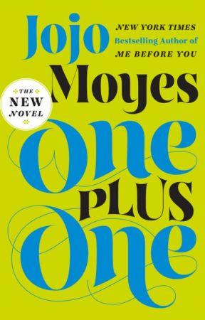 One Plus One by jojomoyesauthor