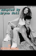 Adopted by Bryce Hall by xoxodiamondrose