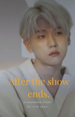 After the show ends |chanbaek. by vitozaad
