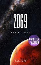 2069: The Big War [On Going] oleh faruqmusyaffa19