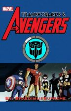 Transformers & The Avengers by BraedimusSupreme