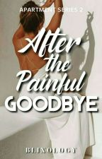 After the Painful Goodbye (Apartment Series #2) by blixology