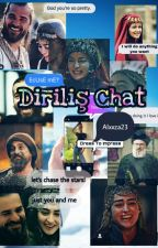Diriliş Chat  by Alxxza23