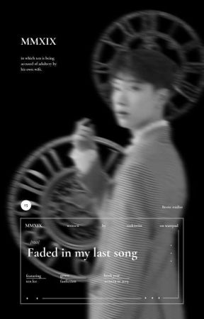 Faded In My Last Song [COMING SOON] by tsukiwiin
