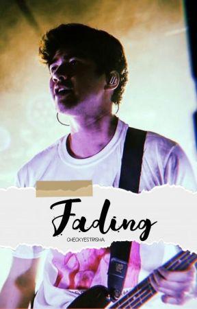 Fading (A Calum Hood Fan Fiction; Sequel to Pretending) by checkyestrisha