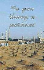 The Grave Blessings Or Punishment by Hafsa_2311