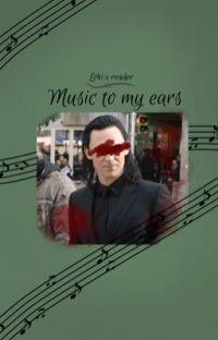 Music to my ears: Loki x fem!reader cover