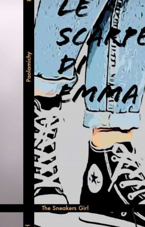 LE SCARPE DI EMMA - The Sneakers Girl   by Paolamichy