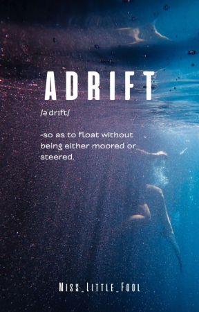 ADRIFT [One Piece] ✔ by Miss_Little_Fool